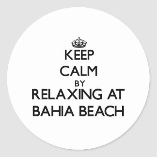 Keep calm by relaxing at Bahia Beach Florida Round Sticker