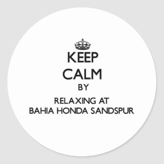 Keep calm by relaxing at Bahia Honda Sandspur Flor Round Stickers