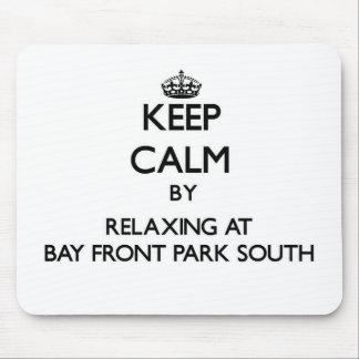 Keep calm by relaxing at Bay Front Park South Flor Mousepad