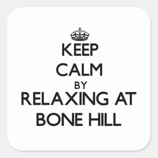 Keep calm by relaxing at Bone Hill Massachusetts Sticker