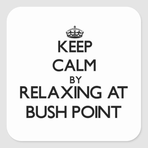 Keep calm by relaxing at Bush Point Washington Sticker