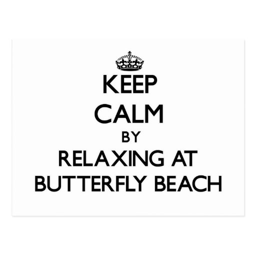Keep calm by relaxing at Butterfly Beach Californi Post Cards