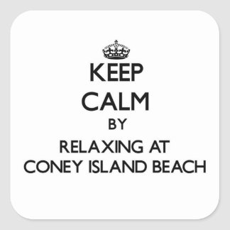 Keep calm by relaxing at Coney Island Beach New Yo Square Sticker