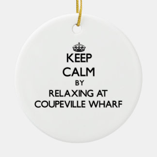 Keep calm by relaxing at Coupeville Wharf Washingt Ornament