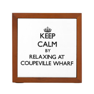Keep calm by relaxing at Coupeville Wharf Washingt Pencil/Pen Holder