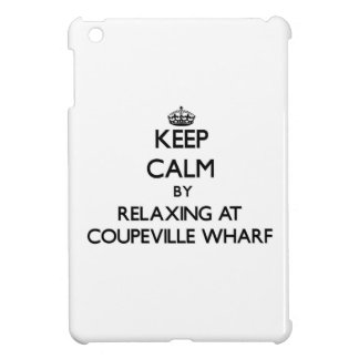 Keep calm by relaxing at Coupeville Wharf Washingt iPad Mini Cases