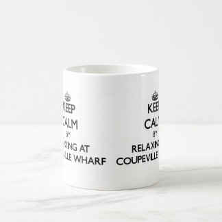 Keep calm by relaxing at Coupeville Wharf Washingt Mugs