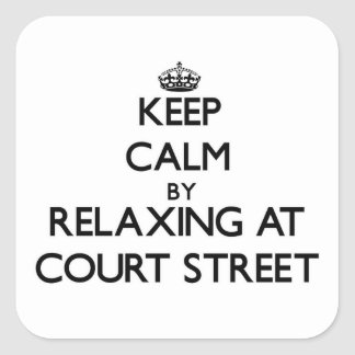Keep calm by relaxing at Court Street Massachusett Square Sticker