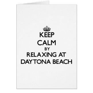 Keep calm by relaxing at Daytona Beach Florida Card