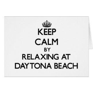Keep calm by relaxing at Daytona Beach Florida Greeting Cards