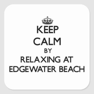 Keep calm by relaxing at Edgewater Beach Florida Square Sticker