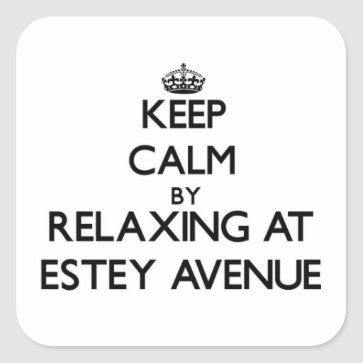 Keep calm by relaxing at Estey Avenue Massachusett Square Stickers
