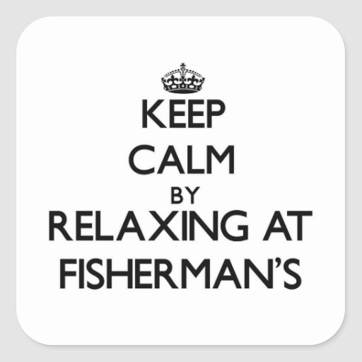 Keep calm by relaxing at Fisherman'S Massachusetts Sticker