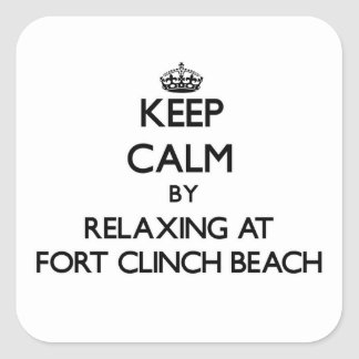 Keep calm by relaxing at Fort Clinch Beach Florida Square Stickers