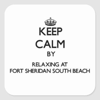 Keep calm by relaxing at Fort Sheridan South Beach Square Sticker