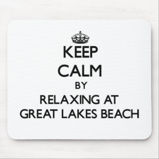 Keep calm by relaxing at Great Lakes Beach Michiga Mouse Pad