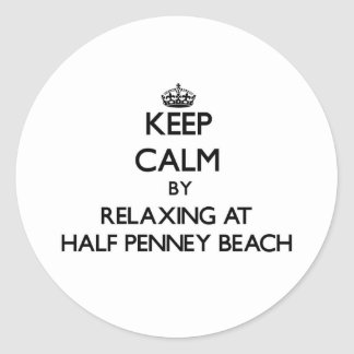 Keep calm by relaxing at Half Penney Beach Virgin Round Sticker