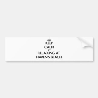 Keep calm by relaxing at Haven'S Beach New York Bumper Sticker