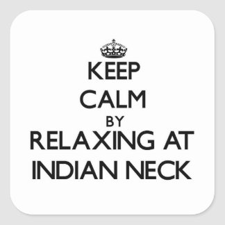 Keep calm by relaxing at Indian Neck Massachusetts Square Sticker