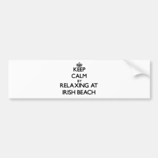 Keep calm by relaxing at Irish Beach California Bumper Stickers