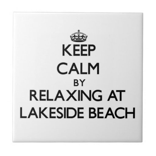 Keep calm by relaxing at Lakeside Beach Michigan Tiles