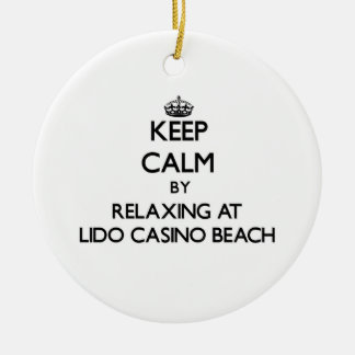 Keep calm by relaxing at Lido Casino Beach Florida Christmas Tree Ornaments