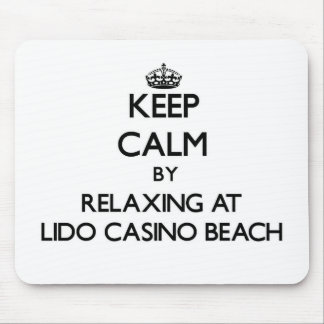 Keep calm by relaxing at Lido Casino Beach Florida Mouse Pads