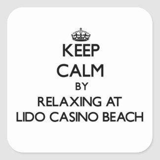 Keep calm by relaxing at Lido Casino Beach Florida Square Stickers