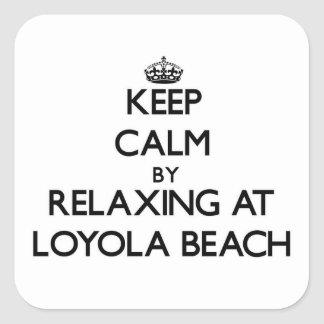 Keep calm by relaxing at Loyola Beach Illinois Square Stickers