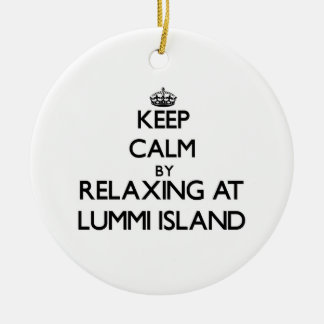 Keep calm by relaxing at Lummi Island Washington Round Ceramic Decoration