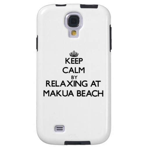 Keep calm by relaxing at Makua Beach Hawaii Galaxy S4 Case