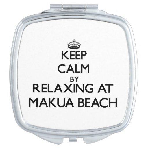 Keep calm by relaxing at Makua Beach Hawaii Compact Mirror