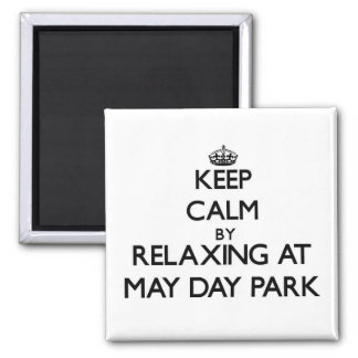 Keep calm by relaxing at May Day Park Alabama Refrigerator Magnet