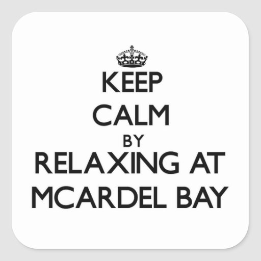 Keep calm by relaxing at Mcardel Bay Washington Square Sticker