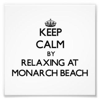Keep calm by relaxing at Monarch Beach California Photographic Print