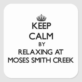 Keep calm by relaxing at Moses Smith Creek Massach Sticker