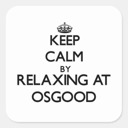Keep calm by relaxing at Osgood Massachusetts Sticker