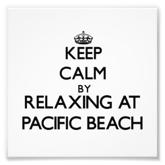 Keep calm by relaxing at Pacific Beach California Photo Art