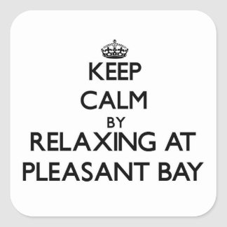 Keep calm by relaxing at Pleasant Bay Massachusett Square Stickers