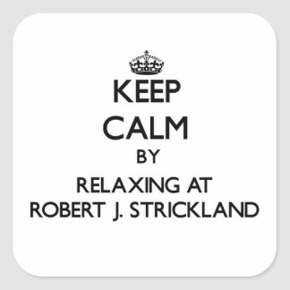 Keep calm by relaxing at Robert J. Strickland Flor Stickers