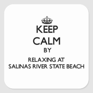Keep calm by relaxing at Salinas River State Beach Square Sticker