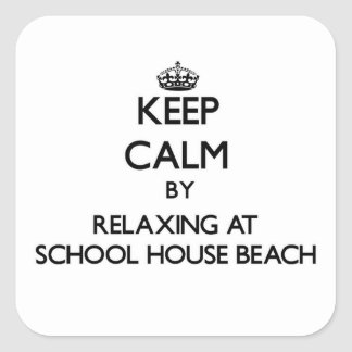 Keep calm by relaxing at School House Beach Wiscon Square Sticker