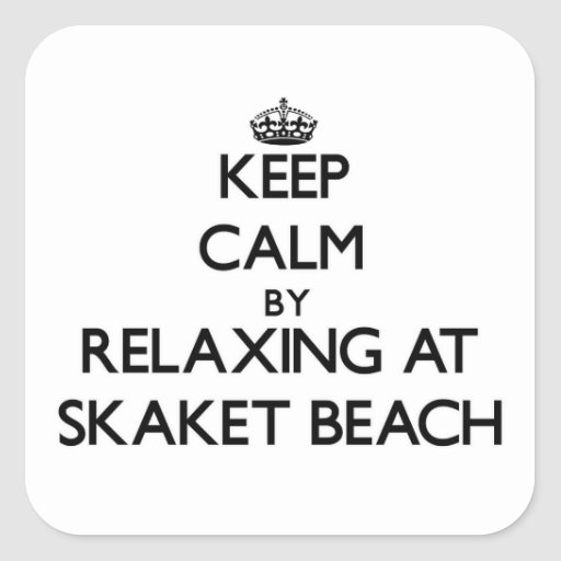 Keep calm by relaxing at Skaket Beach Massachusett Square Stickers