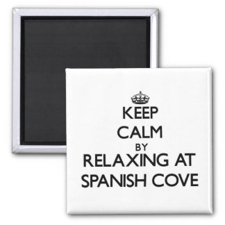 Keep calm by relaxing at Spanish Cove Alabama Magnet