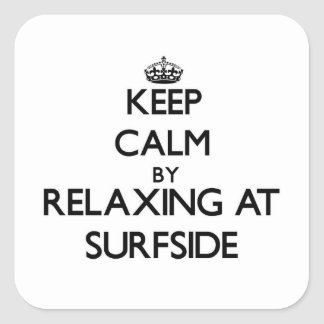 Keep calm by relaxing at Surfside Massachusetts Sticker