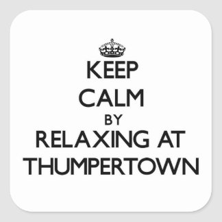 Keep calm by relaxing at Thumpertown Massachusetts Square Stickers