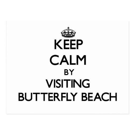 Keep calm by visiting Butterfly Beach California Post Cards