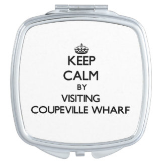Keep calm by visiting Coupeville Wharf Washington Compact Mirror