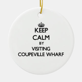 Keep calm by visiting Coupeville Wharf Washington Ornaments