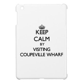 Keep calm by visiting Coupeville Wharf Washington Cover For The iPad Mini